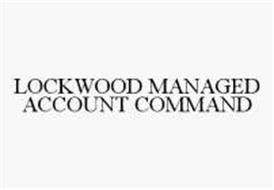 LOCKWOOD MANAGED ACCOUNT COMMAND