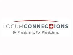LOCUM CONNECTIONS BY PHYSICIANS. FOR PHYSICIANS.