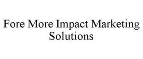 FORE MORE IMPACT MARKETING SOLUTIONS