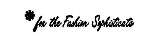 FOR THE FASHION SOPHISTICATE