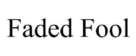 FADED FOOL