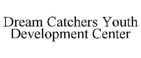 DREAM CATCHERS YOUTH DEVELOPMENT CENTER