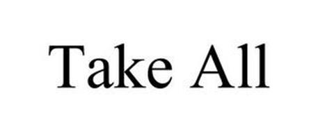 TAKE ALL