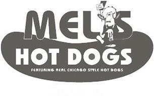 MEL'S HOT DOGS FEATURING REAL CHICAGO STYLE HOT DOGS