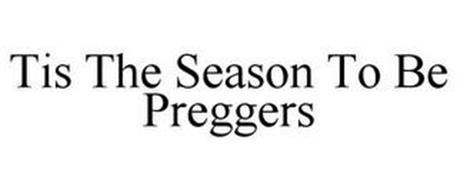 TIS THE SEASON TO BE PREGGERS