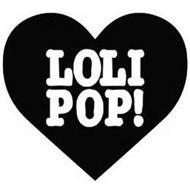 LOLI POP!