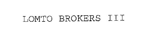 LOMTO BROKERS III