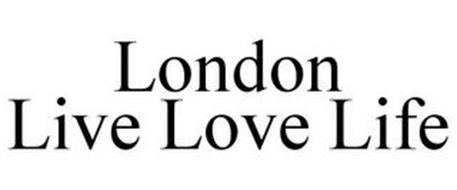 LONDON LIVE LOVE LIFE