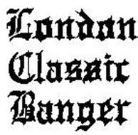 LONDON CLASSIC BANGER