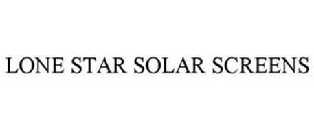 LONE STAR SOLAR SCREENS