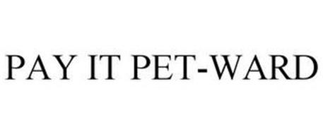 PAY IT PET-WARD