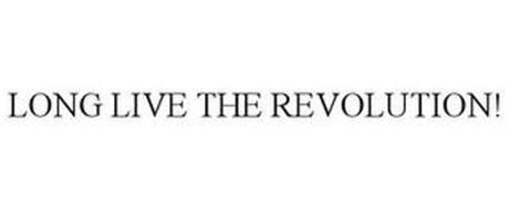 LONG LIVE THE REVOLUTION!