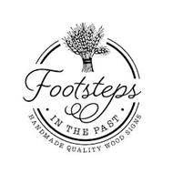 FOOTSTEPS · IN THE PAST · HANDMADE QUALITY WOOD SIGNS