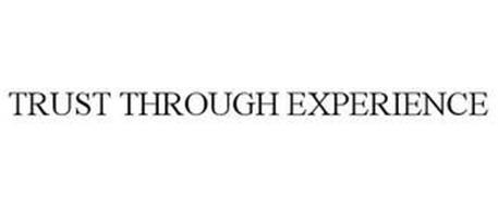 TRUST THROUGH EXPERIENCE
