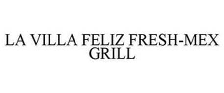 LA VILLA FELIZ FRESH-MEX GRILL