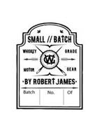 SMALL BATCH BY ROBERT JAMES CW WHISKEY GRADE MOTOR GEAR BATCH NO. OF