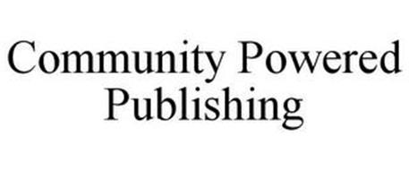 COMMUNITY POWERED PUBLISHING