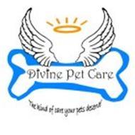DIVINE PET CARE 'THE KIND OF CARE YOUR PETS DESERVE!'