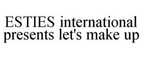 ESTIES INTERNATIONAL PRESENTS LET'S MAKE UP
