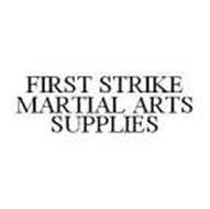 FIRST STRIKE MARTIAL ARTS SUPPLIES