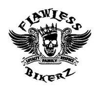 FLAWLESS BIKERZ LOYALTY FAMILY RESPECT