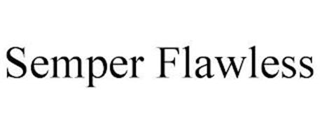 SEMPER FLAWLESS