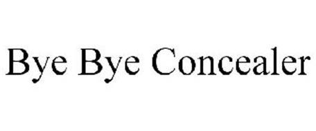 BYE BYE CONCEALER