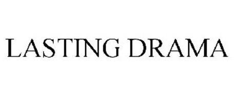 LASTING DRAMA