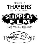 SINCE 1847 THAYERS NATURAL REMEDIES SLIPPERY ELM LOZENGES