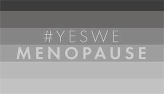 # YES WE MENOPAUSE