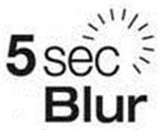 5 SEC BLUR