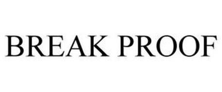 BREAK PROOF