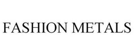 FASHION METALS