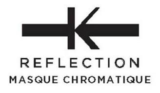 K REFLECTION MASQUE CHROMATIQUE