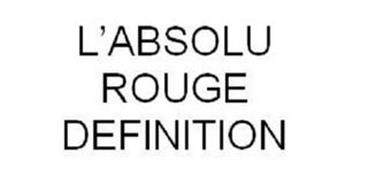 L'ABSOLU ROUGE DEFINITION