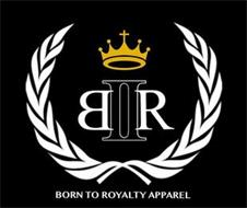B II R BORN TO ROYALTY APPAREL