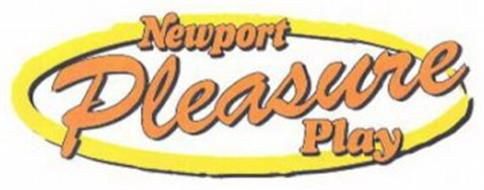 NEWPORT PLEASURE PLAY