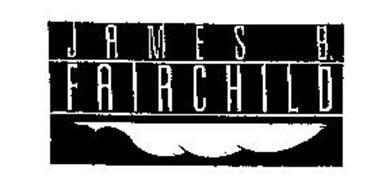 JAMES B. FAIRCHILD
