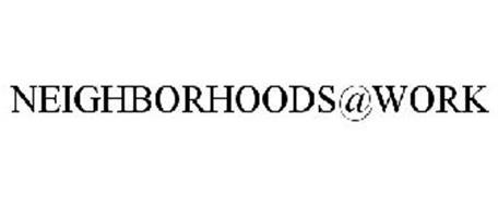 NEIGHBORHOODS@WORK