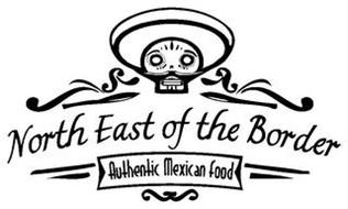 NORTH EAST OF THE BORDER AUTHENTIC MEXICAN FOOD