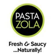 PASTA ZOLA FRESH & SAUCY...NATURALLY!