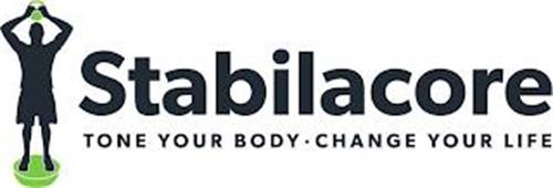 STABILACORE TONE YOUR BODY · CHANGE YOUR LIFE