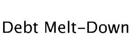 DEBT MELT-DOWN