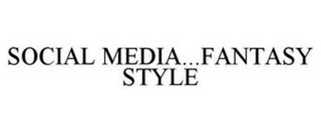 SOCIAL MEDIA...FANTASY STYLE
