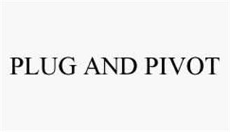 PLUG AND PIVOT