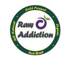 RAW ADDICTION COLD PRESSED ORGANIC ALL NATURAL ACAI BOWL