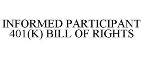 INFORMED PARTICIPANT 401(K) BILL OF RIGHTS