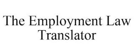THE EMPLOYMENT LAW TRANSLATOR