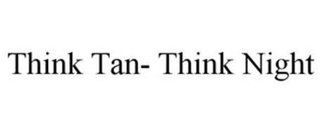 THINK TAN- THINK NIGHT