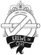 EST 2015 KREWE DE QUIT